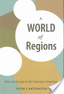 A World of Regions Asia and Europe in the American Imperium