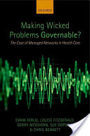 Making wicked problems governable? : the case of managed networks in health care / by Ewan Ferlie et al.]
