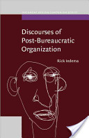 Discourses of post-bureaucratic organization  by  Rick Iedema.