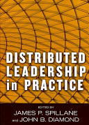 Distributed leadership in practice by J.B. Spillane