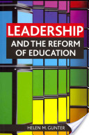 Leadership and the reform of education by Helen M. Gunter.