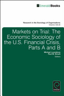 Markets on trial  the economic sociology of the U.S. financial crisis by M. Lounsbury and P.M. Hirsch